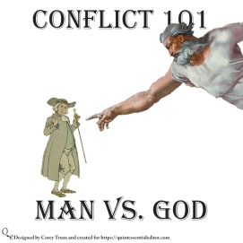 Understanding some of the basic forms of conflict. This one features man vs god. If you like this swing by https://quintessentialeditor.com for daily writing tips and general tomfoolery.