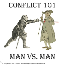 Understanding some of the basic forms of conflict. This one features man vs man. If you like this swing by https://quintessentialeditor.com for daily writing tips and general tomfoolery.