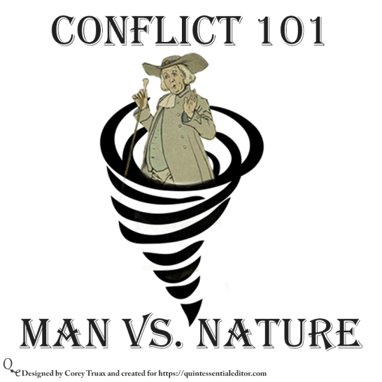 Understanding some of the basic forms of conflict. This one features man vs nature. If you like this swing by https://quintessentialeditor.com for daily writing tips and general tomfoolery.
