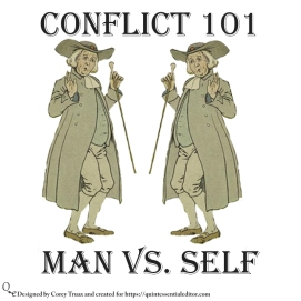 Understanding some of the basic forms of conflict. This one features man vs self. If you like this swing by https://quintessentialeditor.com for daily writing tips and general tomfoolery.