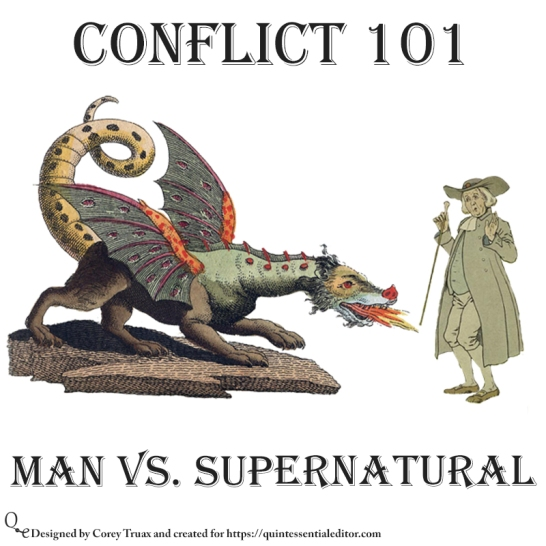 Understanding some of the basic forms of conflict. This one features man vs supernatural. If you like this swing by https://quintessentialeditor.com for daily writing tips and general tomfoolery.