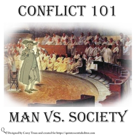Understanding some of the basic forms of conflict. This one features man vs society. If you like this swing by https://quintessentialeditor.com for daily writing tips and general tomfoolery.
